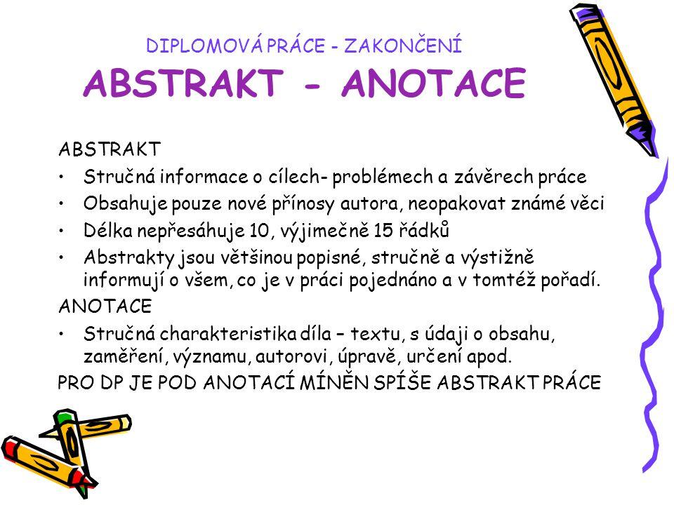DIPLOMOVÁ PRÁCE - ZAKONČENÍ ABSTRAKT - ANOTACE