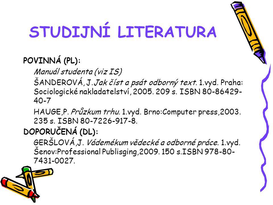STUDIJNÍ LITERATURA POVINNÁ (PL): Manuál studenta (viz IS)