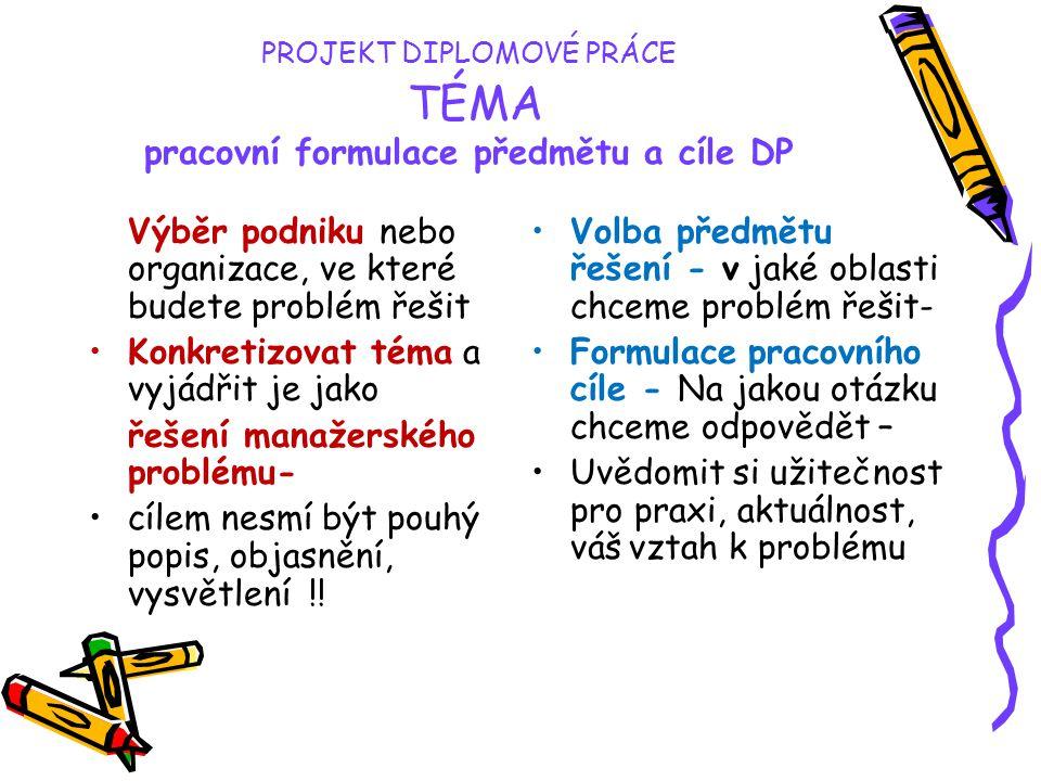PROJEKT DIPLOMOVÉ PRÁCE TÉMA pracovní formulace předmětu a cíle DP