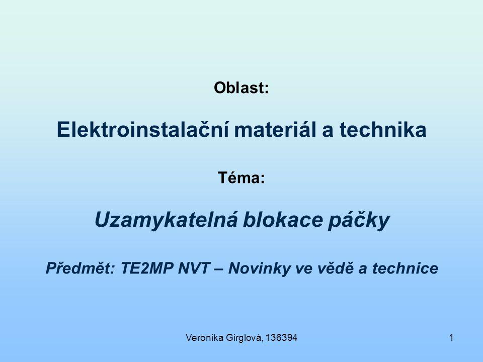 Oblast: Elektroinstalační materiál a technika Téma: Uzamykatelná blokace páčky Předmět: TE2MP NVT – Novinky ve vědě a technice