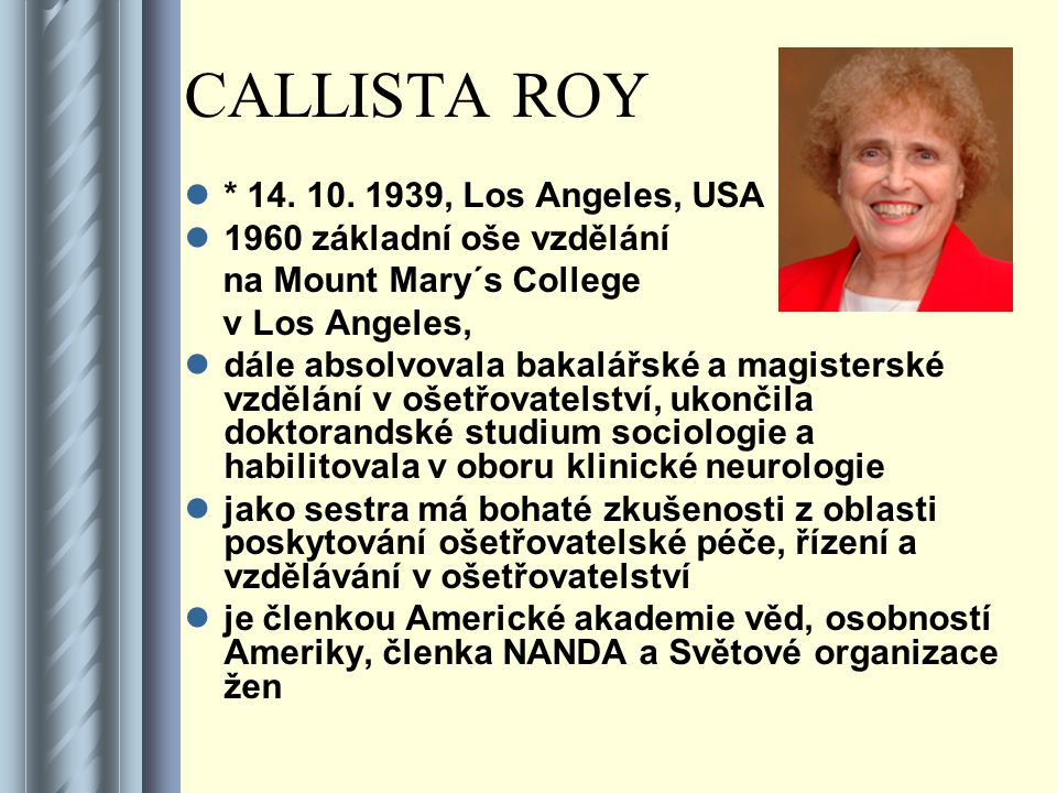 CALLISTA ROY * 14. 10. 1939, Los Angeles, USA