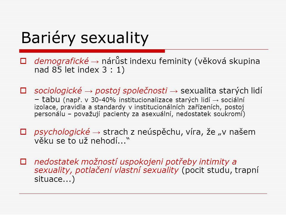 Bariéry sexuality demografické → nárůst indexu feminity (věková skupina nad 85 let index 3 : 1)