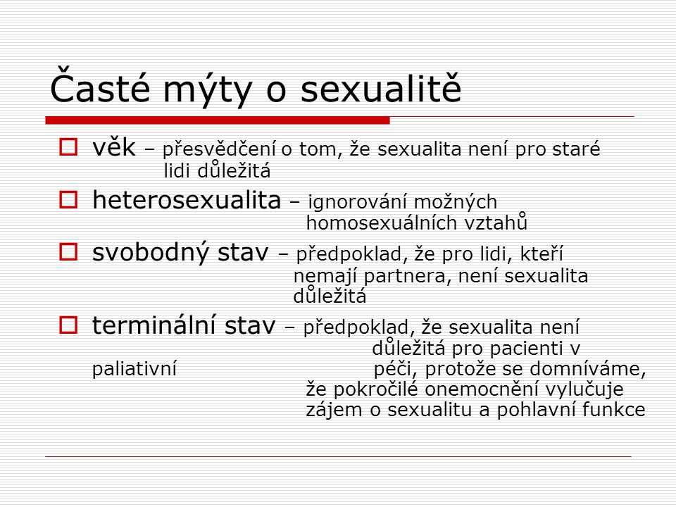 Časté mýty o sexualitě věk – přesvědčení o tom, že sexualita není pro staré lidi důležitá.