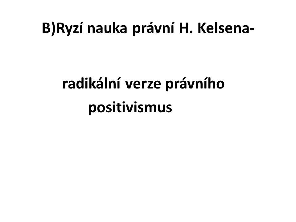 B)Ryzí nauka právní H. Kelsena-