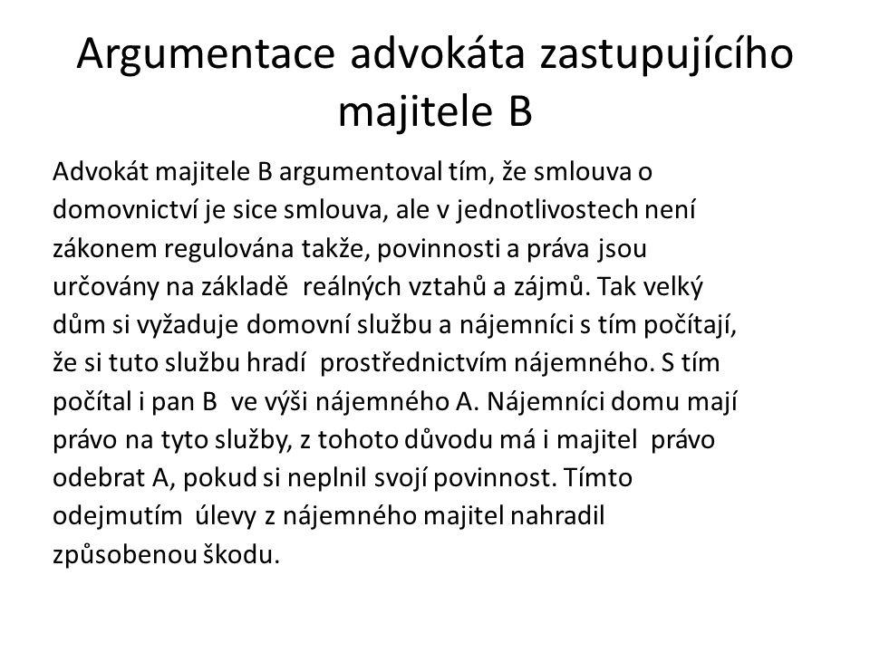 Argumentace advokáta zastupujícího majitele B