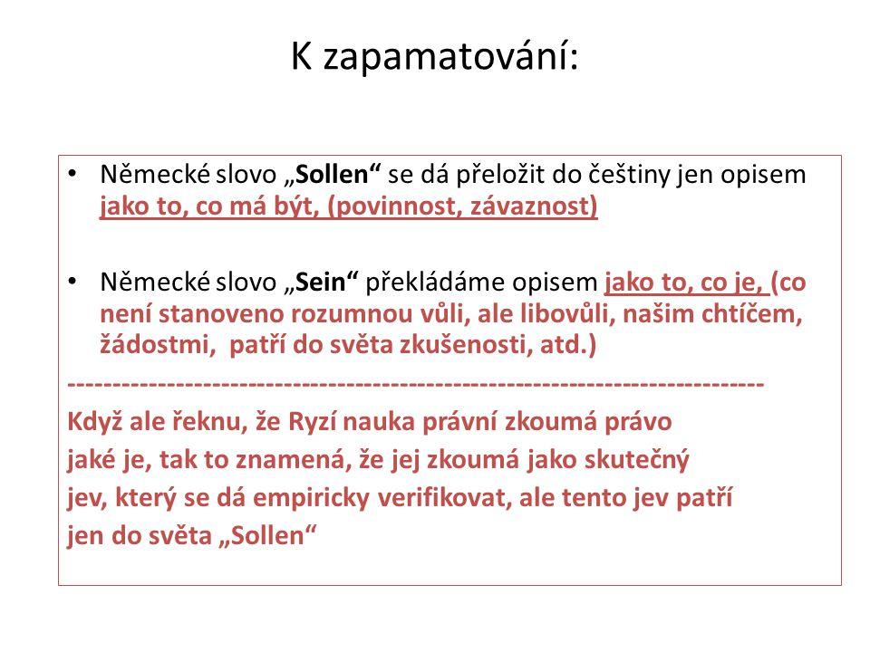 """K zapamatování: Německé slovo """"Sollen se dá přeložit do češtiny jen opisem jako to, co má být, (povinnost, závaznost)"""