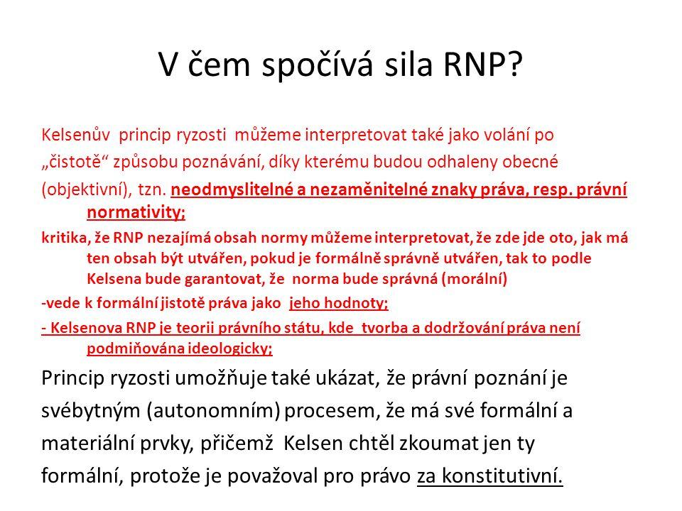 V čem spočívá sila RNP Kelsenův princip ryzosti můžeme interpretovat také jako volání po.
