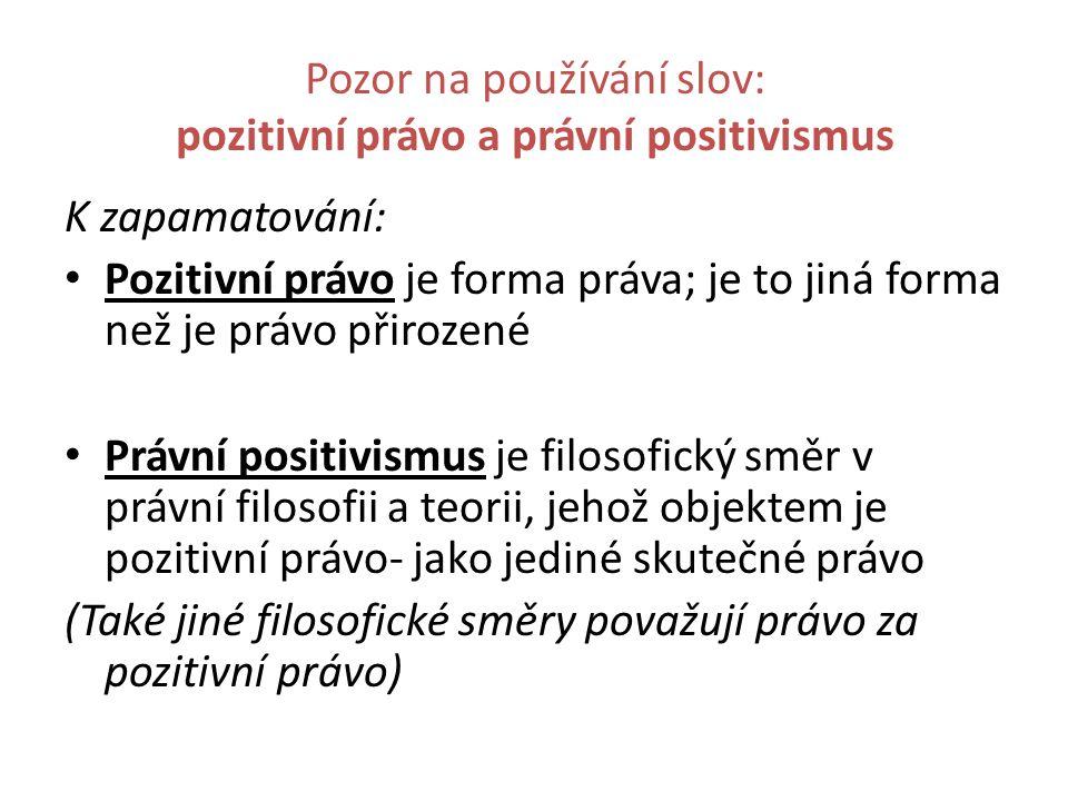 Pozor na používání slov: pozitivní právo a právní positivismus
