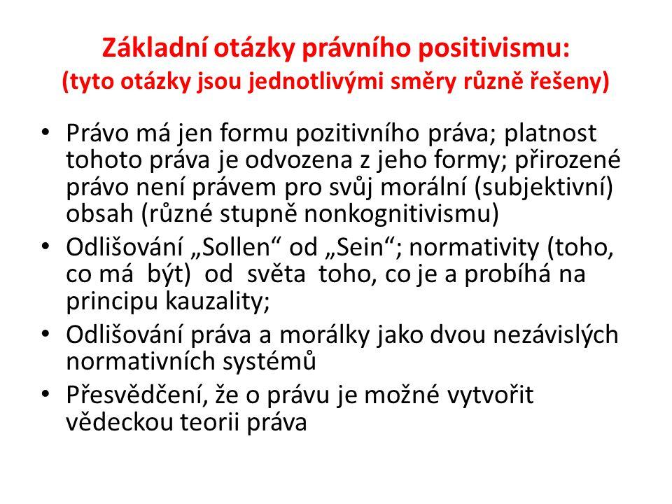 Základní otázky právního positivismu: (tyto otázky jsou jednotlivými směry různě řešeny)
