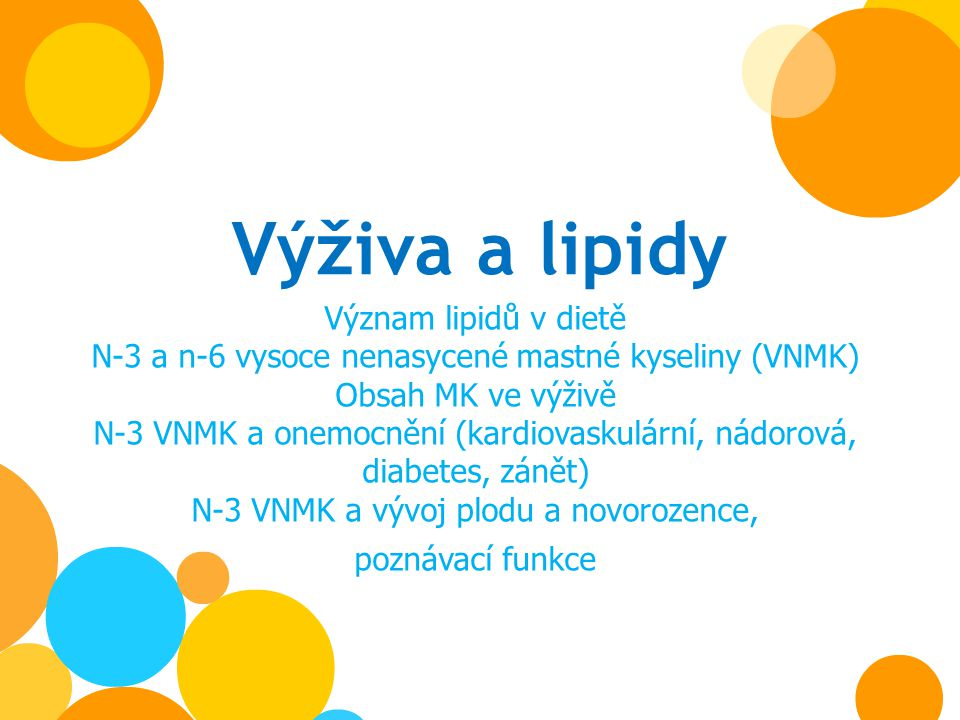 Výživa a lipidy Význam lipidů v dietě