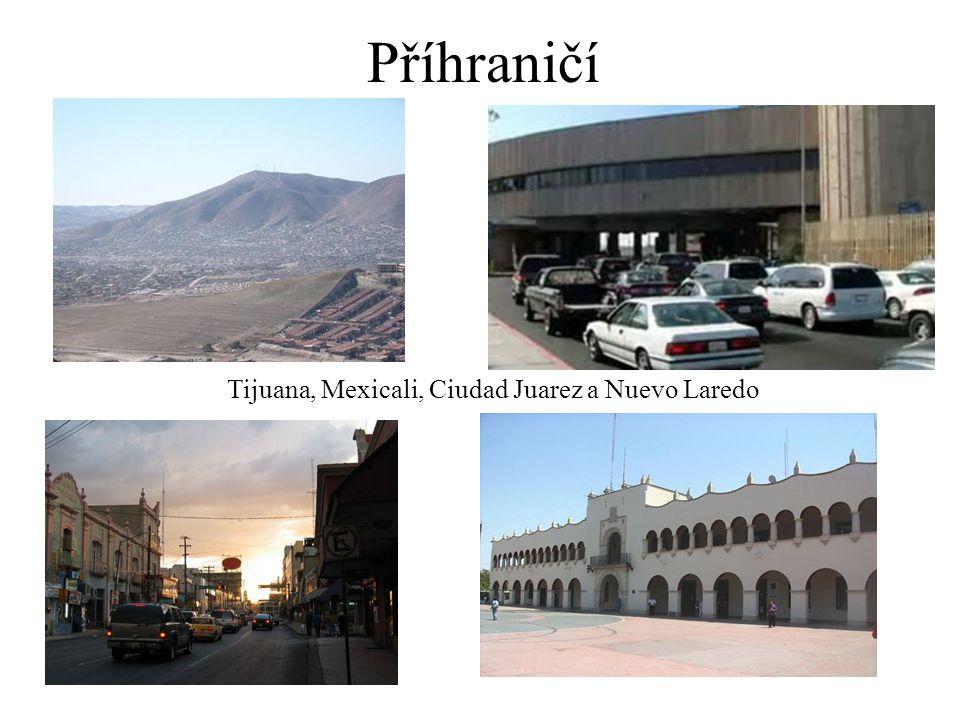 Příhraničí Tijuana, Mexicali, Ciudad Juarez a Nuevo Laredo