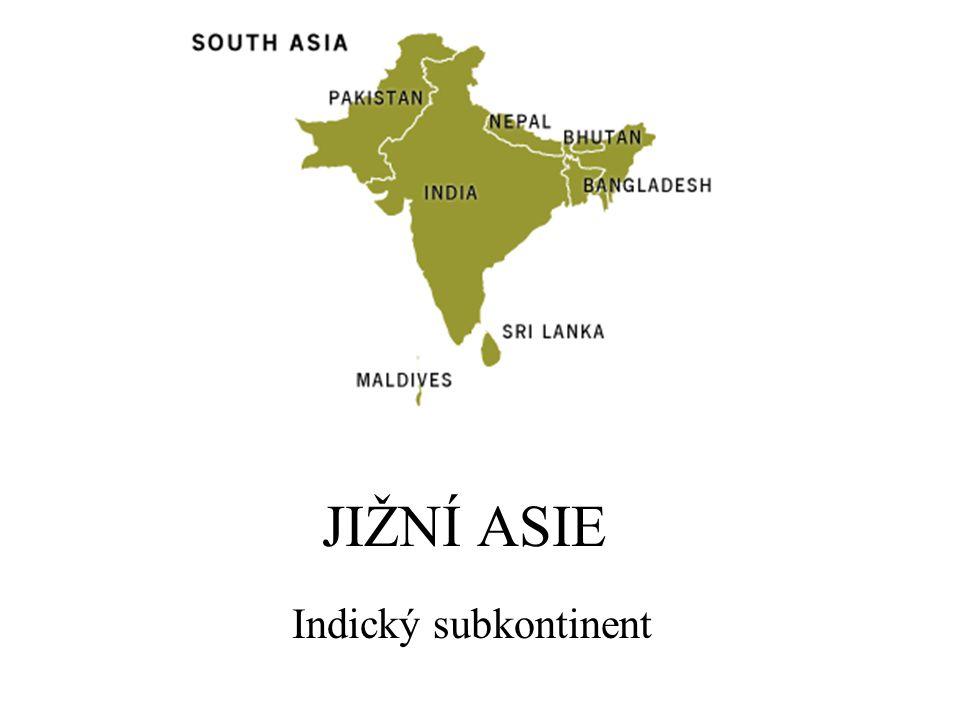 JIŽNÍ ASIE Indický subkontinent