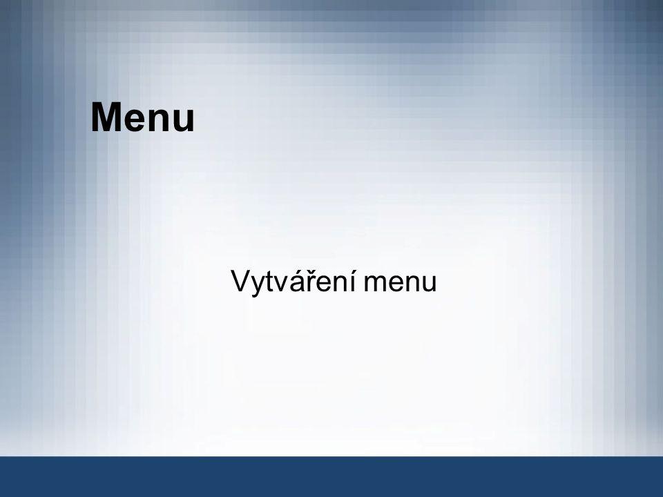 Menu Vytváření menu