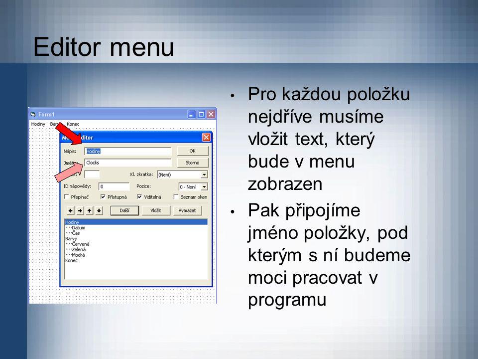 Editor menu Pro každou položku nejdříve musíme vložit text, který bude v menu zobrazen.
