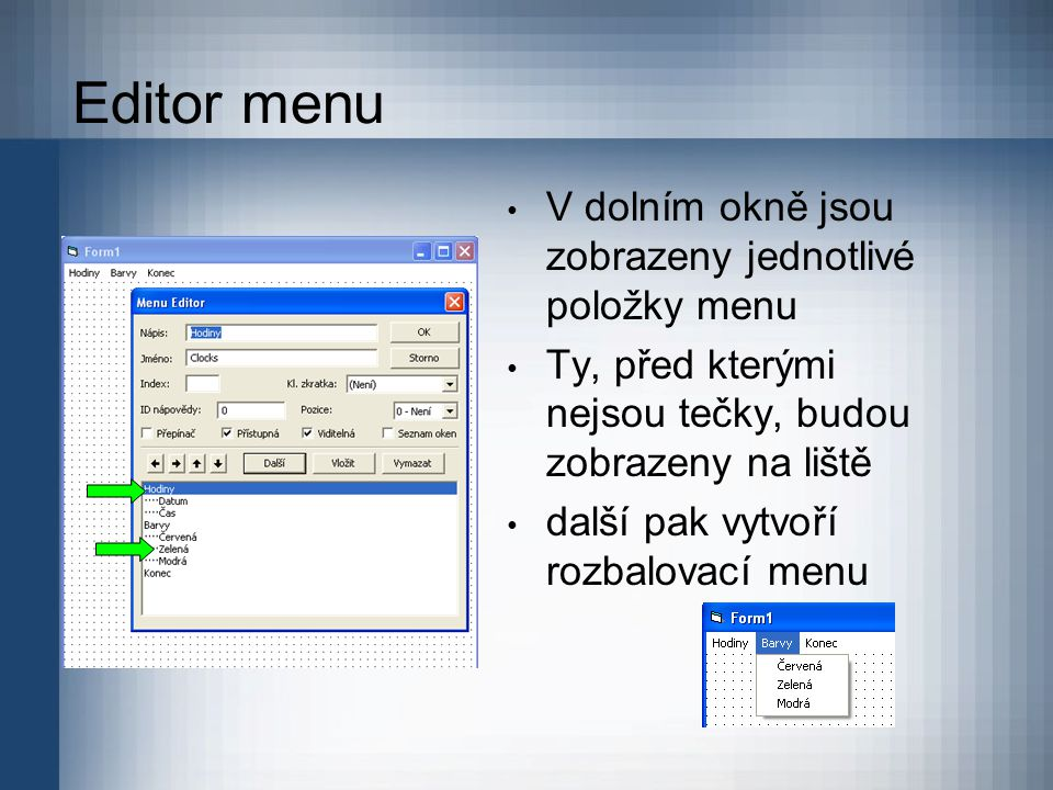 Editor menu V dolním okně jsou zobrazeny jednotlivé položky menu
