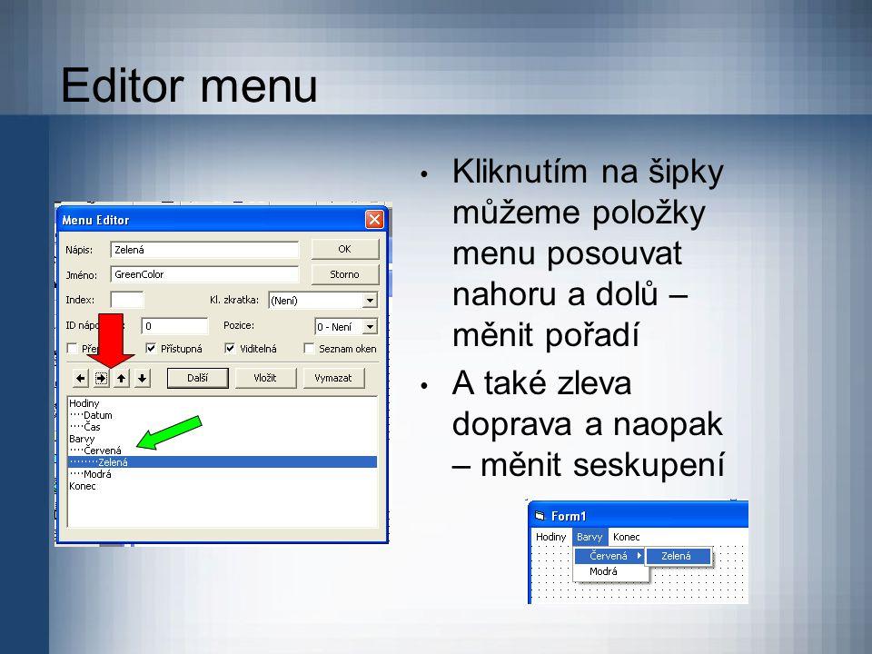 Editor menu Kliknutím na šipky můžeme položky menu posouvat nahoru a dolů – měnit pořadí.