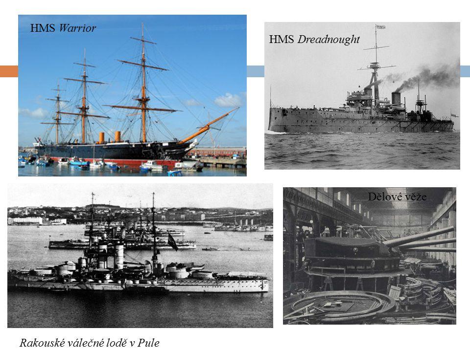 HMS Warrior HMS Dreadnought Dělové věže Rakouské válečné lodě v Pule