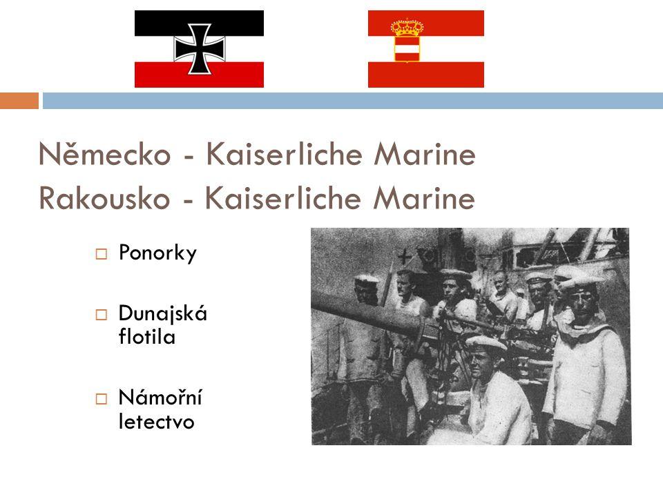 Německo - Kaiserliche Marine Rakousko - Kaiserliche Marine