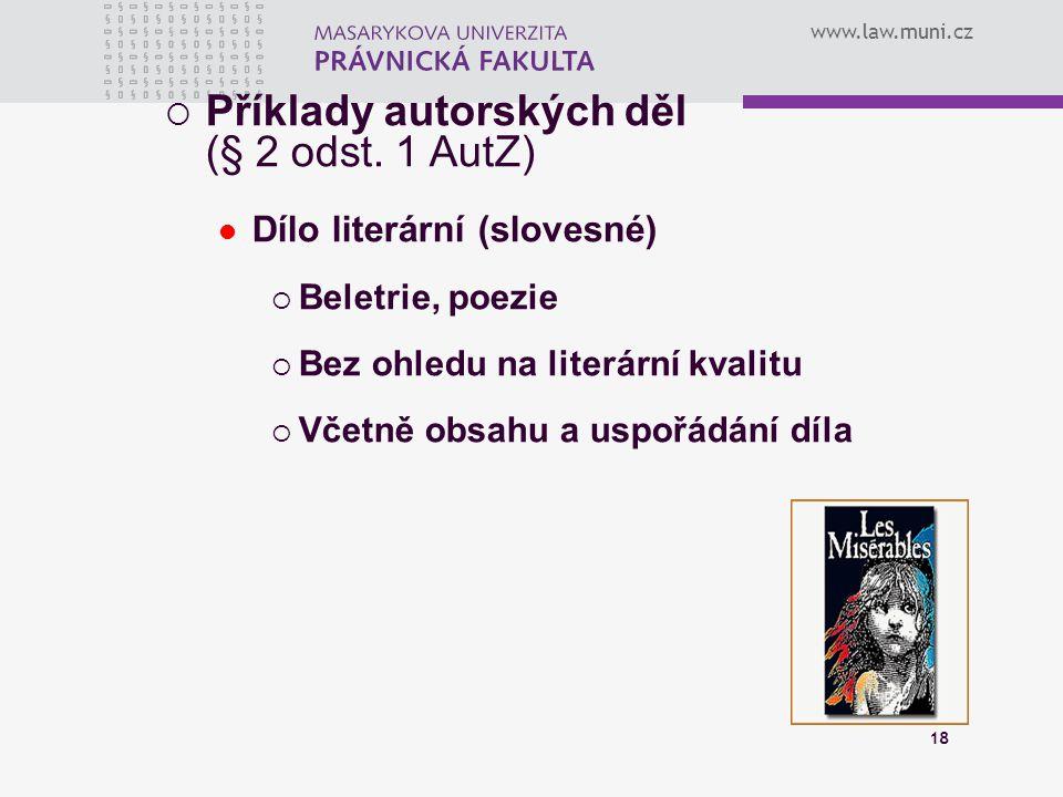 Příklady autorských děl (§ 2 odst. 1 AutZ)
