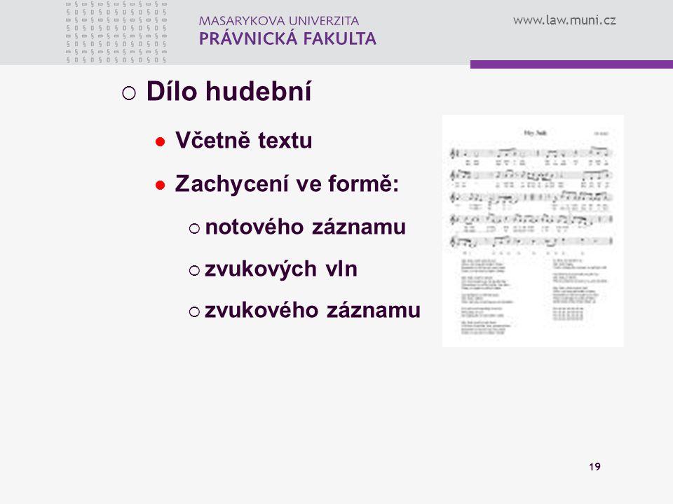 Dílo hudební Včetně textu Zachycení ve formě: notového záznamu