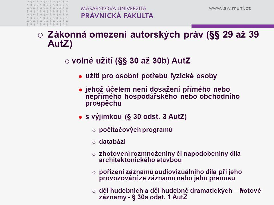 Zákonná omezení autorských práv (§§ 29 až 39 AutZ)