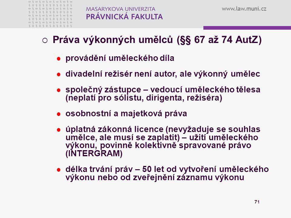 Práva výkonných umělců (§§ 67 až 74 AutZ)
