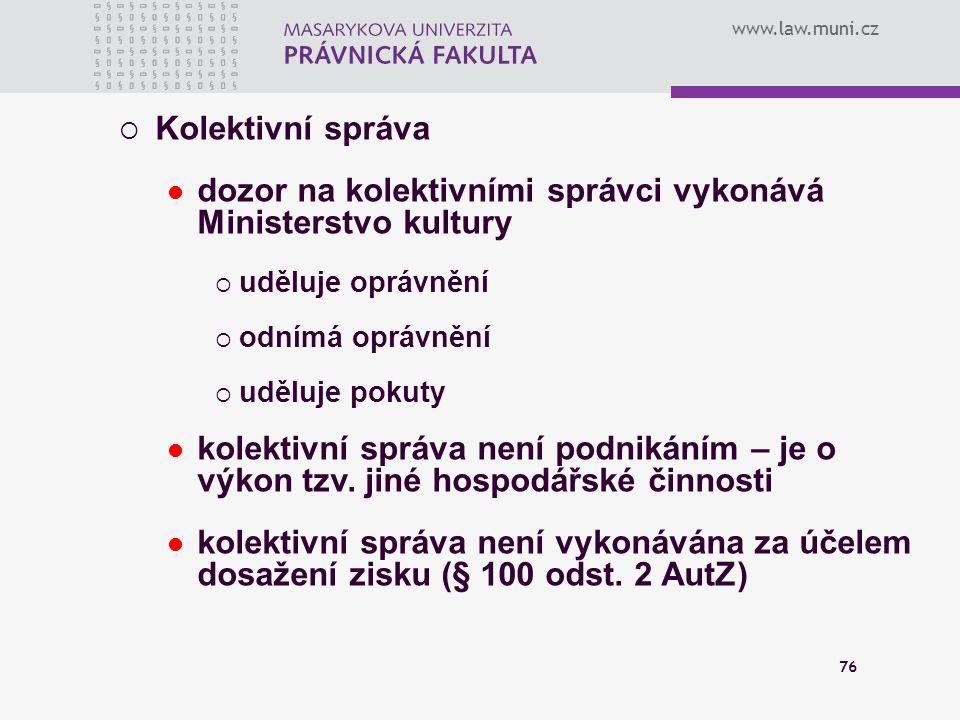 dozor na kolektivními správci vykonává Ministerstvo kultury