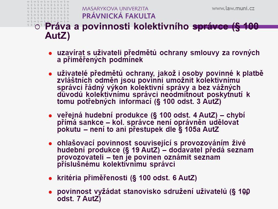 Práva a povinnosti kolektivního správce (§ 100 AutZ)