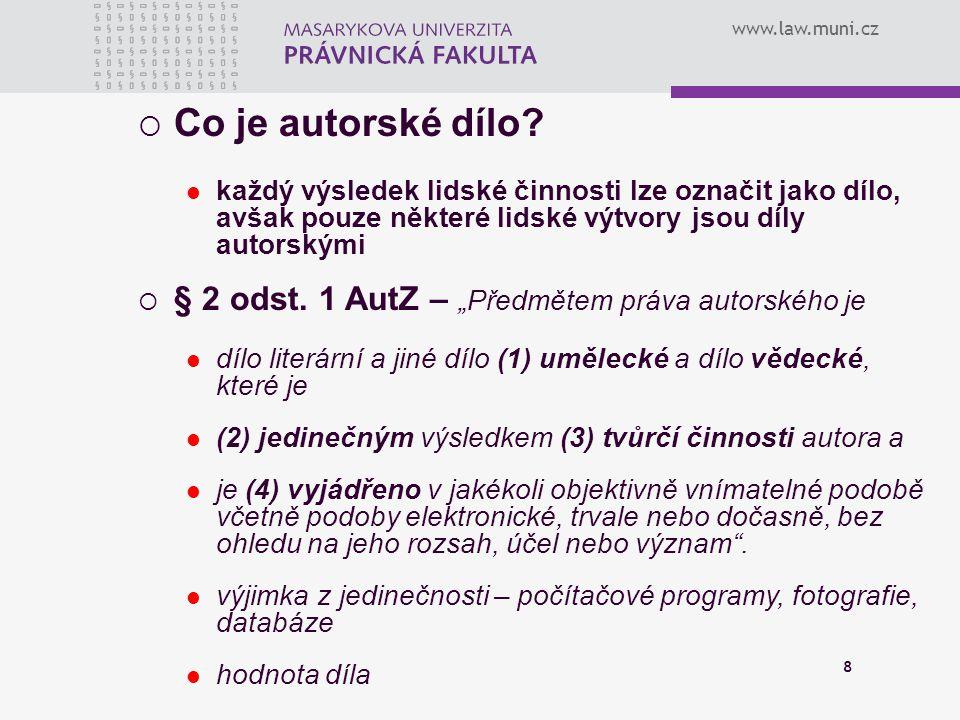 """Co je autorské dílo § 2 odst. 1 AutZ – """"Předmětem práva autorského je"""