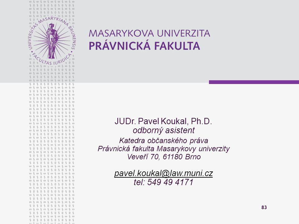 JUDr. Pavel Koukal, Ph.D. odborný asistent pavel.koukal@law.muni.cz
