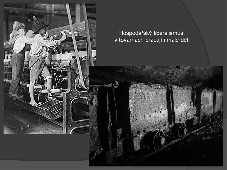 Hospodářský liberalismus: v továrnách pracují i malé děti