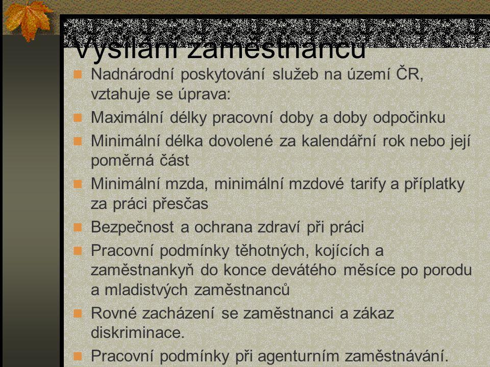 Vysílání zaměstnanců Nadnárodní poskytování služeb na území ČR, vztahuje se úprava: Maximální délky pracovní doby a doby odpočinku.