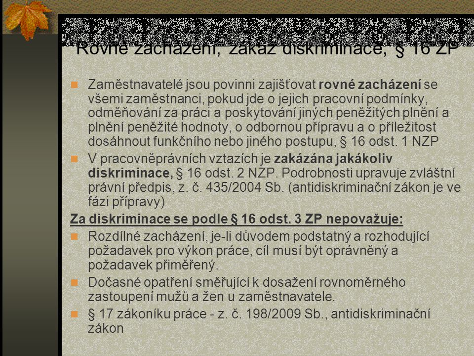 Rovné zacházení, zákaz diskriminace, § 16 ZP