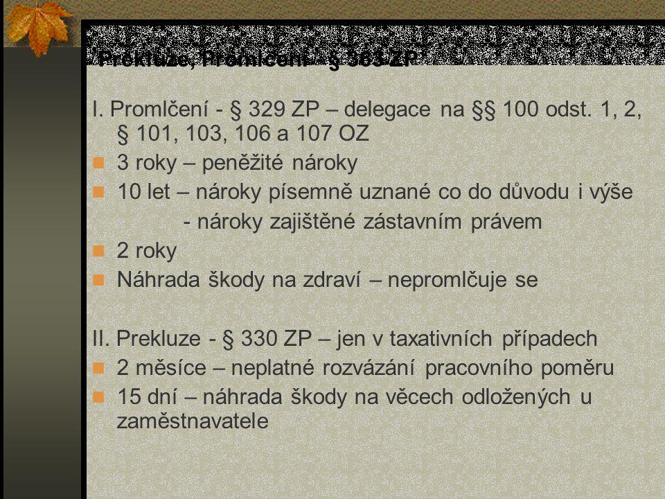 Prekluze, Promlčení - § 363 ZP