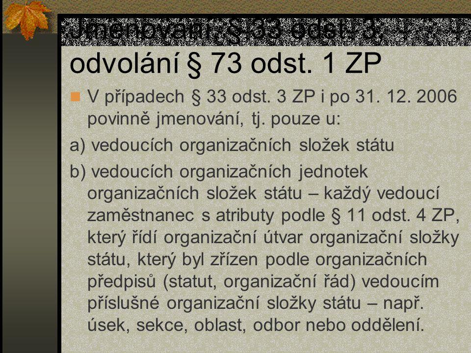Jmenování, § 33 odst. 3, odvolání § 73 odst. 1 ZP