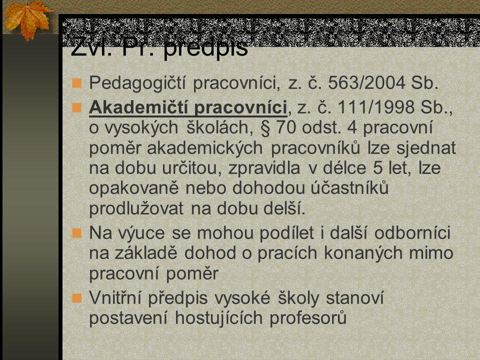Zvl. Pr. předpis Pedagogičtí pracovníci, z. č. 563/2004 Sb.