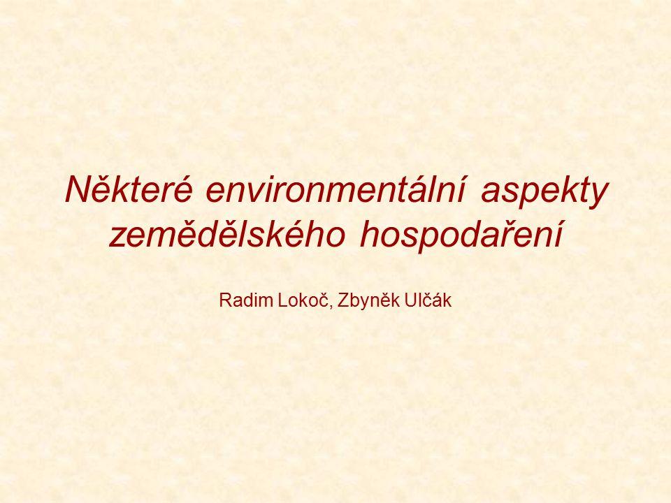 Některé environmentální aspekty zemědělského hospodaření