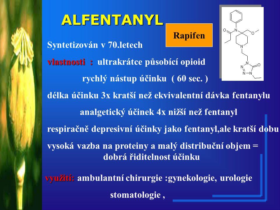 ALFENTANYL Rapifen Syntetizován v 70.letech