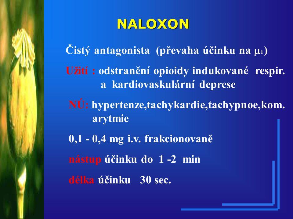 NALOXON Čistý antagonista (převaha účinku na 1 )