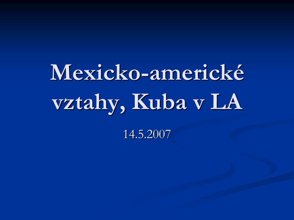 Mexicko-americké vztahy, Kuba v LA