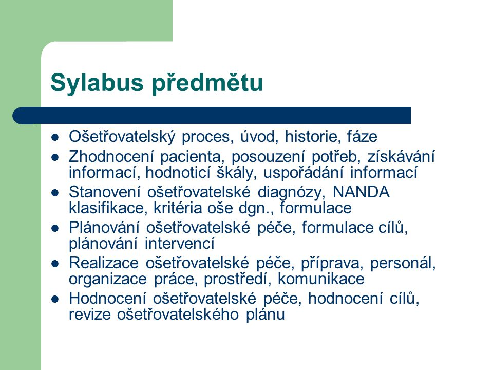Sylabus předmětu Ošetřovatelský proces, úvod, historie, fáze