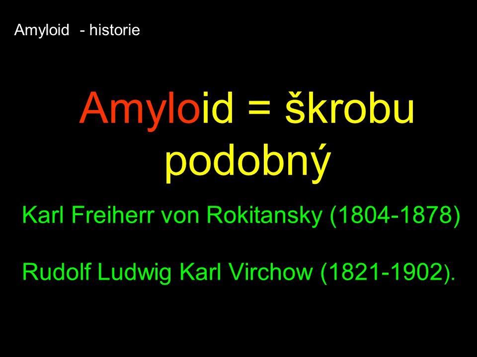 Amyloid = škrobu podobný