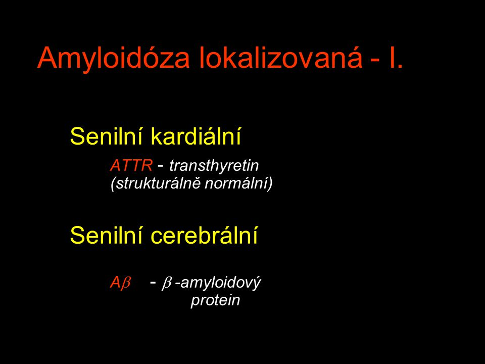 Amyloidóza lokalizovaná - I.