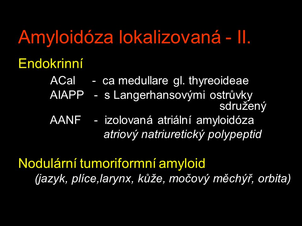 Amyloidóza lokalizovaná - II.