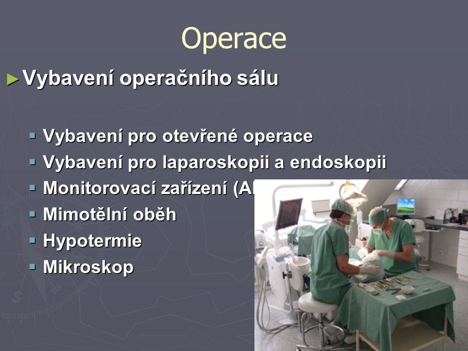 Operace Vybavení operačního sálu Vybavení pro otevřené operace