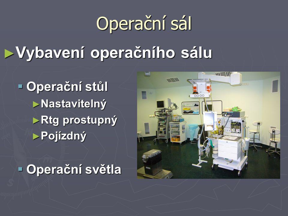 Operační sál Vybavení operačního sálu Operační stůl Operační světla