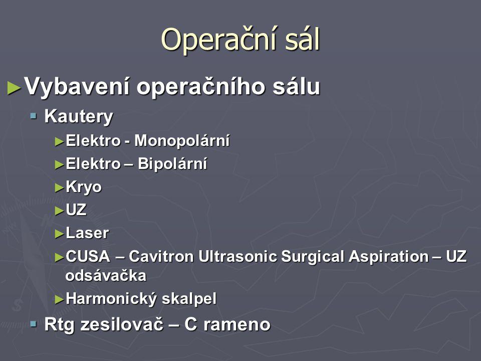 Operační sál Vybavení operačního sálu Kautery Rtg zesilovač – C rameno