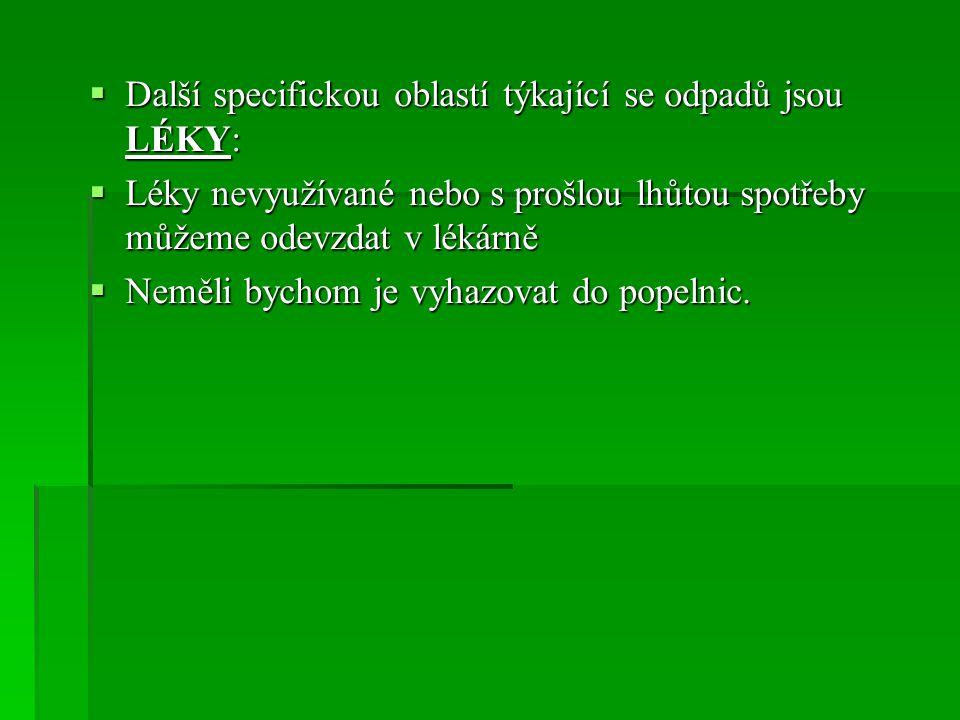 Další specifickou oblastí týkající se odpadů jsou LÉKY: