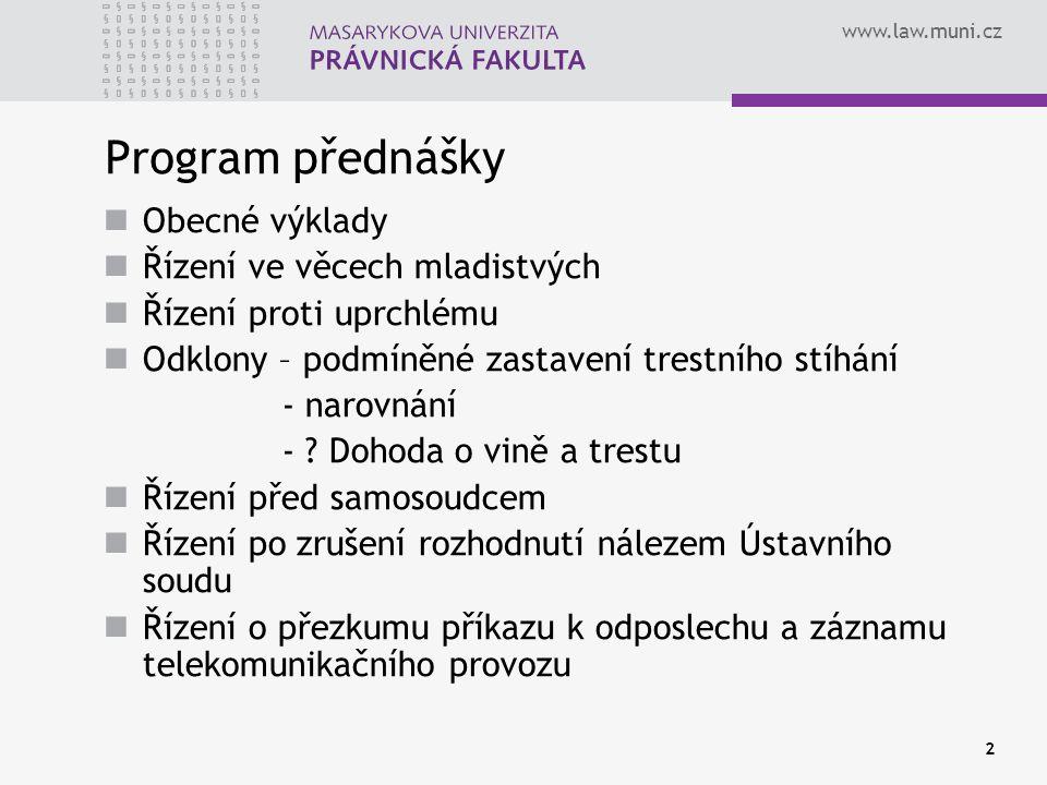 Program přednášky Obecné výklady Řízení ve věcech mladistvých