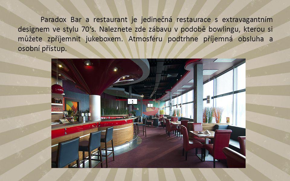 Paradox Bar a restaurant je jedinečná restaurace s extravagantním designem ve stylu 70's.